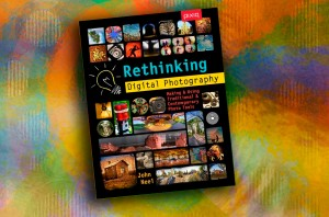 Rethinking Digital Photography - John Neel